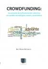 Crowdfunding: La eclosión de la financiación colectiva, un cambio tecnológico, social y económico (Edición impresa)