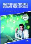Como Vender Más Propiedades Mediante Redes Sociales