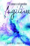 FUGITIVA: El amor o el perdon