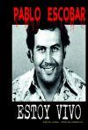 Pablo Escobar: ESTOY VIVO