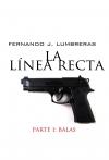 LA LÍNEA RECTA I: BALAS