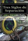 Tres Siglos de Separación. Antología Poética y Narrativa