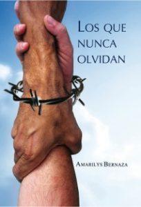 Hablamos con Amarilys Bernaza, autora de Los que nunca olvidan