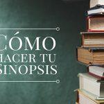 Consejos para realizar una sinopsis