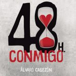 48 horas conmigo, de Alvaro Cabezón