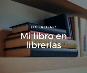 Vender tu libro en librerías ¿es posible?