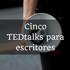 Cinco charlas de TEDtalk para escritores