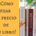 ¿Cómo fijar el precio de tu libro?