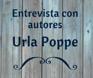 Conoce a nuestros autores: Urla Poppe