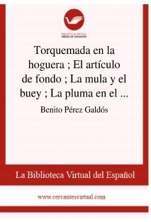 Torquemada en la hoguera ; El artículo de fondo ; La mula y el buey ; La pluma en el viento ; La conjuración de las palabras ; Un tribunal literario ; La princesa y el granuja ; Junio