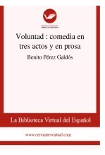 Voluntad  : comedia en tres actos y en prosa
