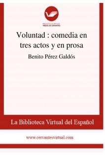 Voluntad : comedia en tres actos y en prosa