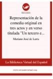 """Representación de la comedia original en tres actos y en verso titulada """"Un tercero en discordia"""", de don Manuel Bretón de los Herreros"""