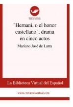 "Libro ""Hernani, o el honor castellano"", drama en cinco actos, autor Biblioteca Virtual Miguel de Cervantes"