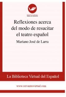 Reflexiones acerca del modo de resucitar el teatro español