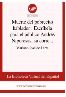 Muerte del pobrecito hablador : Escríbela para el público Andrés Niporesas, su corresponsal