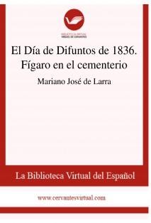 El Día de Difuntos de 1836. Fígaro en el cementerio