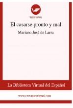 Libro El casarse pronto y mal, autor Biblioteca Virtual Miguel de Cervantes