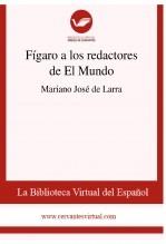 Libro Fígaro a los redactores de El Mundo, autor Biblioteca Virtual Miguel de Cervantes