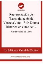 """Representación de """"La conjuración de Venecia"""", año 1310. Drama histórico en cinco actos y en prosa, de Don Francisco Martínez de la Rosa"""