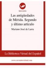 Libro Las antigüedades de Mérida. Segundo y último artículo, autor Biblioteca Virtual Miguel de Cervantes