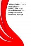 FUNDAMENTOS FINANCIEROS PARA MICROEMPRESARIOS - Guia práctica para la gestión de Negocios -