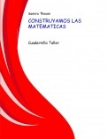 CONSTRUYAMOS LAS MATEMATICAS