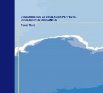 DESCUBRIENDO LA OSCILACION PERFECTA - OSCILACIONES OSCILANTES