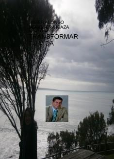 COMO TRANSFORMAR TU VIDA