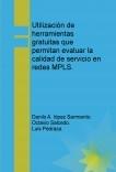 Utilización de herramientas gratuitas que permitan evaluar la calidad de servicio en redes MPLS.