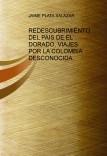 REDESCUBRIMIENTO DEL PAIS DE EL DORADO, VIAJES POR LA COLOMBIA DESCONOCIDA