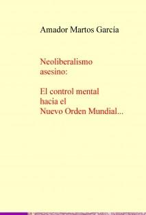 Neoliberalismo asesino: El control mental hacia el Nuevo Orden Mundial