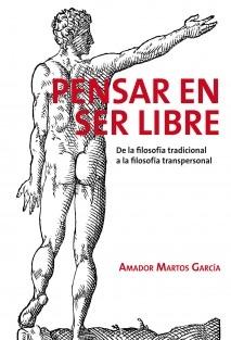 PENSAR EN SER LIBRE, de la filosofía tradicional a la filosofía transpersonal