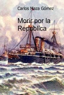 Morir por la República