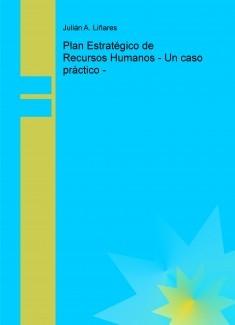 Plan Estratégico de Recursos Humanos - Un caso práctico -
