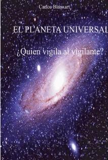 EL PLANETA UNIVERSAL ¿Quien vigila al vigilante?