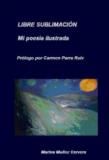 Libre sublimación Mi poesía ilustrada