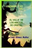 SINOMBRE Y YO -VI // El valle de los abetos de cristal