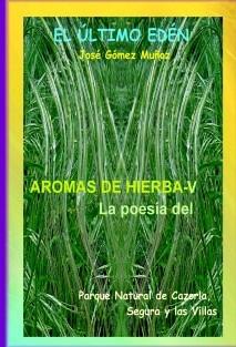 AROMAS DE HIERBA - V // Poesía Parque Nartural de Cazorla, Segura y las Villas