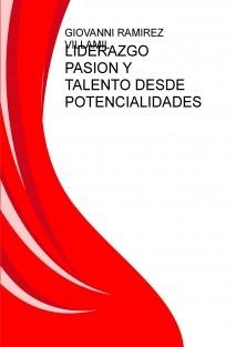 LIDERAZGO PASION Y TALENTO DESDE POTENCIALIDADES