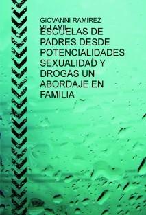 ESCUELAS DE PADRES DESDE POTENCIALIDADES SEXUALIDAD Y DROGAS UN ABORDAJE EN FAMILIA