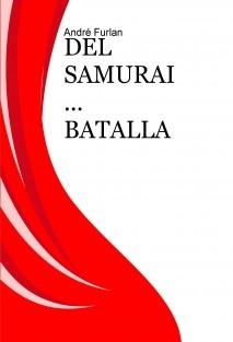 DEL SAMURAI ... BATALLA