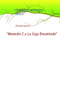 """""""Monedin y La Caja Encantada"""" (Primera parte)"""