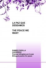 Libro LA PAZ QUE DESEAMOS = THE PEACE WE WANT, autor Ramiro Padilla Guerrero
