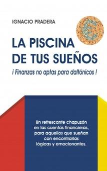 LA PISCINA DE TUS SUEÑOS ¡Finanzas no aptas para daltónicos!