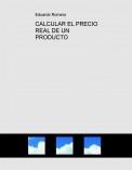 CALCULAR EL PRECIO REAL DE UN PRODUCTO