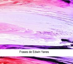 Frases de Edwin Yanes