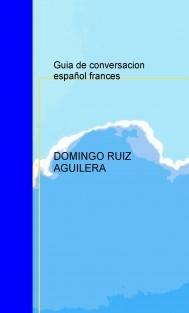 GUIA DE CONVERSACION ESPAÑOL FRANCES