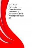 Psicología Contemporanea. Tendencias y Aplicaciones en la Psicología del siglo XXI