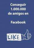 Conseguir un millón de amigos en facebook